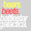 Bears, Beets, BSG