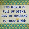 Geeks Husband Is King