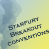 Starfury Breakout Conventions