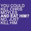 Die now Chris Moyles