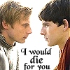 Merlin/Arthur - I would die for you