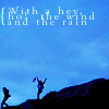 tempestsarekind: the wind and the rain