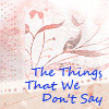 the things that we don't say