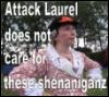 attack laurel shenaniganz