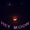 Your eyes are blocking my starlight: Hey Moon