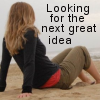 looking for the next great idea