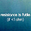 physics: resistance is futile