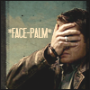 The Large Purple Weed: Dean is facepalmy.