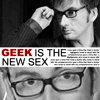 geek is the new sex