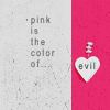 Pink Is The Colour Of Evil