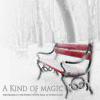 Holidays / A Kind Of Magic