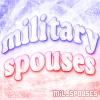 мιℓιтαяy spousєs -- suppoят for αℓℓ bяαncнєs.