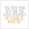 Text; Lesson; Never try