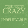 Your foot is crazy!
