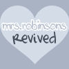 Mrs. Robinsons Revived