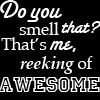 SPN - I smell like awesome!!