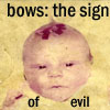 Kaz: Bows Sign of Evil