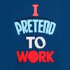 Work - Pretend