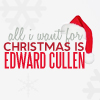 christmas// all i want is edward cullen