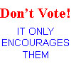Mister Eclectic: Don't Vote