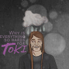 toki: so hards, toki wartooth (2), toki angst, too hard