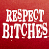 Respect Bitches