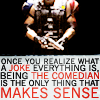The Comedian ( The Watchmen )
