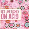 Like Disney. On Acid. ( Farscape )
