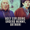 kePPy: Merlin: holy exploding wtf batman!