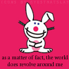 Miss Sophia: Happy Bunny - World revolves around me