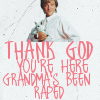 i'm on warm milk and laxatives: grandmasbeenraped
