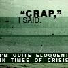 crap I said