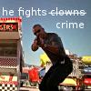 he fights clowns