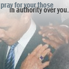 Pray for Those In Authority Over You