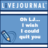 LJ quit