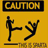 See you later, instigator: Caution Sparta (by: SOURCE WANTED)