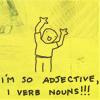 Mary: ST;i'm so adjective i verb nouns!