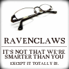 redvelvetcanopy: Ravenclaw - Smarter than you