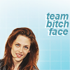 Support team BITCHFACE. KStew approves!