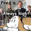 fredbassett: Fred - always right