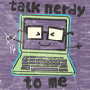 general: nerdy talk
