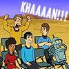 face up and SING: KHAAAAAAN! (Futurama)