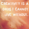 It's better to fly and it's better to die: Text - creativity is a drug i cannot liv