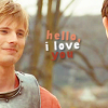 Campaspe: Merlin \\ Arthur; hello I love you