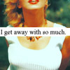 get away with so much