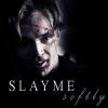slaymesoftly