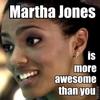Doctor Who - Martha more awesome than yo