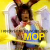 AIW: I know how to work this mop!