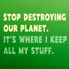 an idea is bulletproof: stop destrying the planet