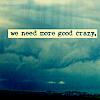 good crazy